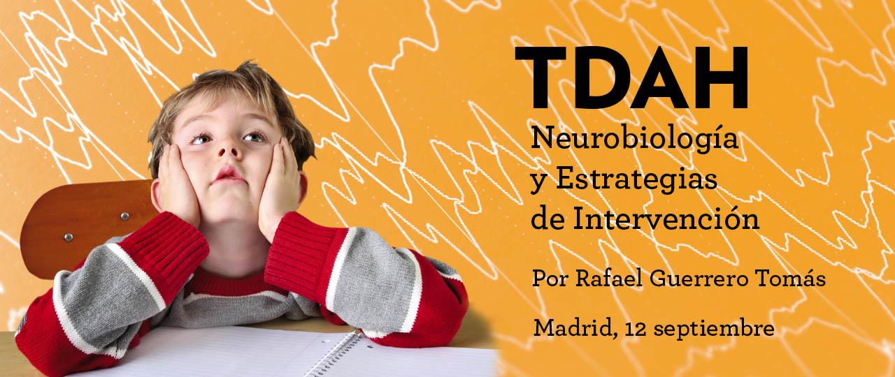 TDAH: Neurobiología y estrategias de intervención